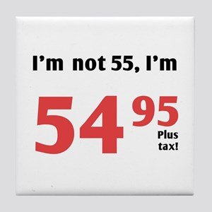 Funny Tax 55th Birthday Tile Coaster