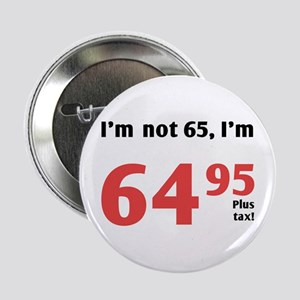 "Funny Tax 65th Birthday 2.25"" Button"