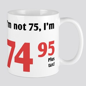 Funny Tax 75th Birthday Mug