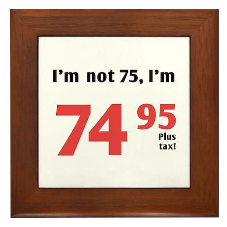 Funny Tax 75th Birthday Framed Tile