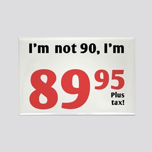 Funny Tax 90th Birthday Rectangle Magnet