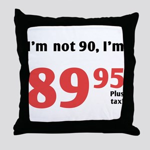Funny Tax 90th Birthday Throw Pillow