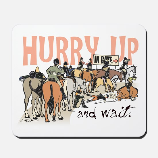 Hurry Up and Wait Mousepad