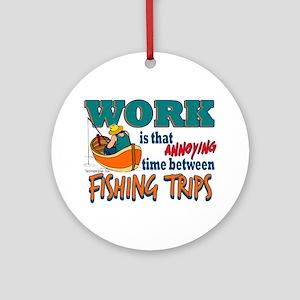 Work vs Fishing Trips Ornament (Round)