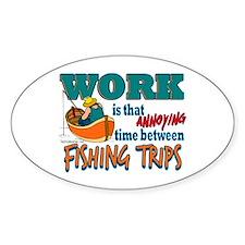 Work vs Fishing Trips Oval Sticker