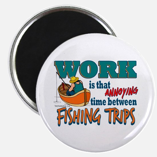 Work vs Fishing Trips Magnet