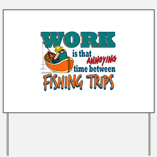 Work vs Fishing Trips Yard Sign