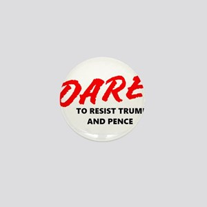 dare to resist trump pence Mini Button
