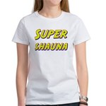 Super shauna Women's T-Shirt