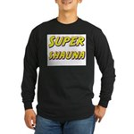 Super shauna Long Sleeve Dark T-Shirt