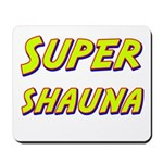 Super shauna Mousepad