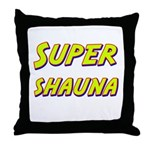 Super shauna Throw Pillow