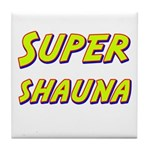 Super shauna Tile Coaster