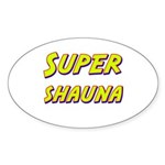 Super shauna Oval Sticker