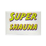 Super shauna Rectangle Magnet