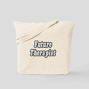 """""""Future Therapist"""" Tote Bag"""
