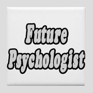 """Future Psychologist"" Tile Coaster"