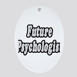 """Future Psychologist"" Oval Ornament"