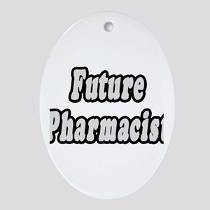 """Future Pharmacist"" Oval Ornament"