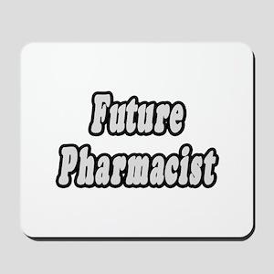 """Future Pharmacist"" Mousepad"