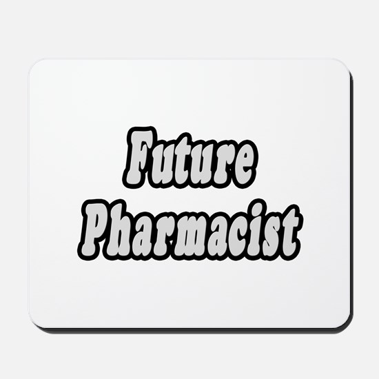 """Future Pharmacist"" Mousepad"