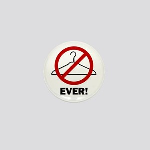 'No Wire Hangers Ever!' Mini Button