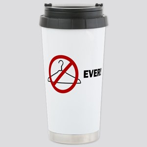 'No Wire Hangers Ever!' Stainless Steel Travel Mug