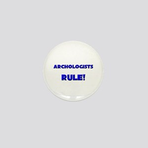 Archologists Rule! Mini Button