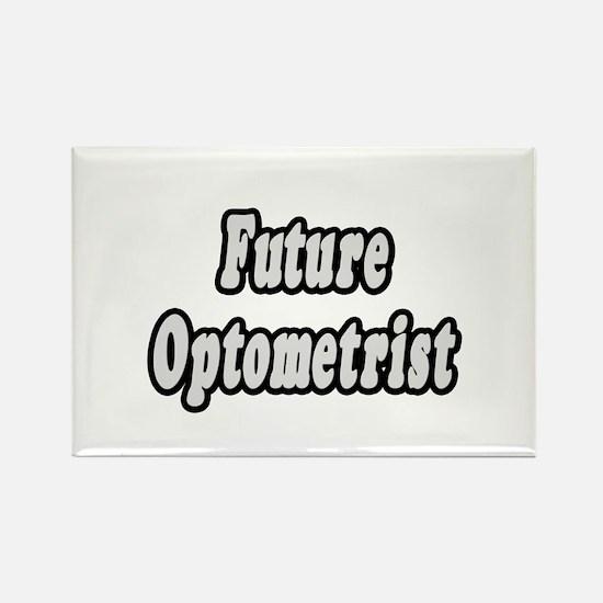 """Future Optometrist"" Rectangle Magnet"