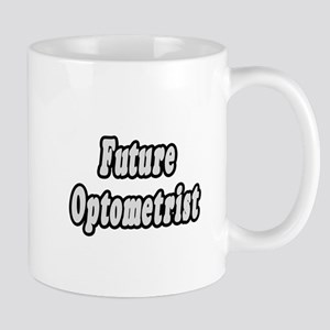 """""""Future Optometrist"""" Mug"""
