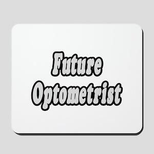 """""""Future Optometrist"""" Mousepad"""
