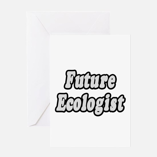 """""""Future Ecologist"""" Greeting Card"""