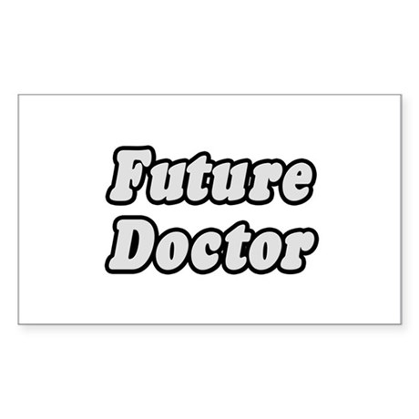 """Future Doctor"" Rectangle Sticker"