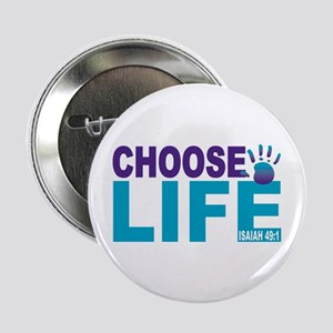 "Choose Life Isaiah 49:1 2.25"" Button"