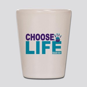 Choose Life Isaiah 49:1 Shot Glass