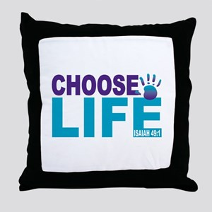 Choose Life Isaiah 49:1 Throw Pillow