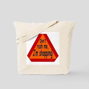 Don't Rush Me Tote Bag