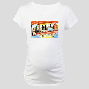 Williston North Dakota Greetings Maternity T-Shirt