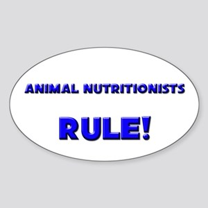 Animal Nutritionists Rule! Oval Sticker