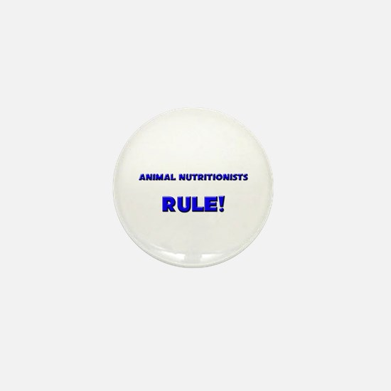Animal Nutritionists Rule! Mini Button