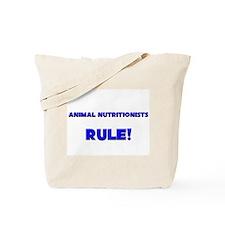 Animal Nutritionists Rule! Tote Bag