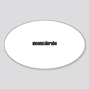 Inconsiderate Oval Sticker