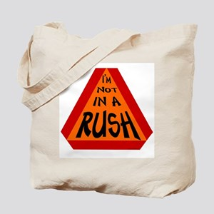 Don't Rush Tote Bag