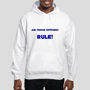 Air Force Officers Rule! Hooded Sweatshirt