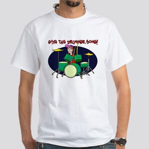 Give the Drummer Some! White T-Shirt