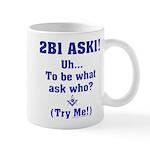 2B1 Ask1 - Uh, to be what? Mug