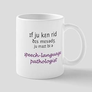 YOU MIGHT BE AN SLP Mug