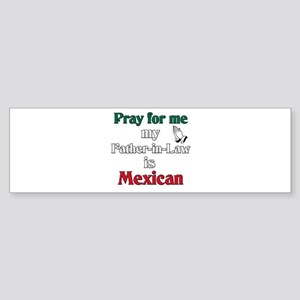 Pray for me my father-in-law is Mexican Sticker (B