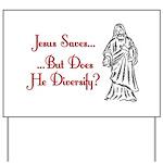 Jesus Saves...But... Yard Sign