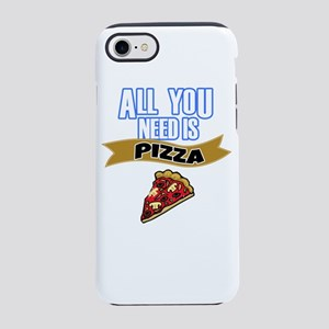 All You Need is Pizza iPhone 8/7 Tough Case